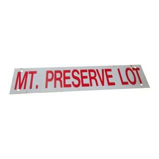"""Mt. Preserve Lot"" Metal Industrial Salvage Sign"