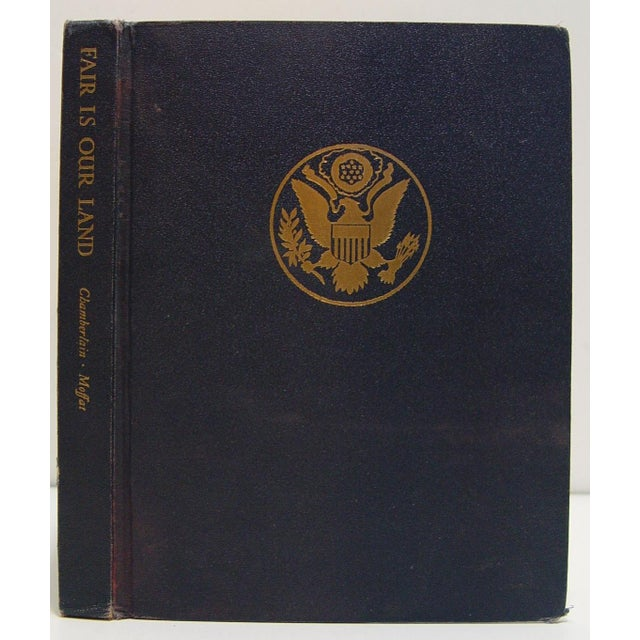 Fair is Our Land, edited by Samuel Chamberlain. Published by Hastings House, 1944. Navy blue cloth binding with gilt USA...