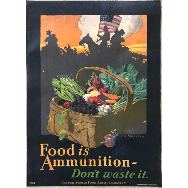 Artist - J E Sheridan Title - Food is Ammunition Signed - in the plate Edition - Heywood Strasser & Voight, NY Year - 1917...