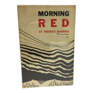 """1956 Vintage First Edition """"Morning Red"""" Frederick Manfred Book"""