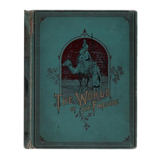 """1886 """"The World by the Fireside"""" Collectible Book For Sale"""