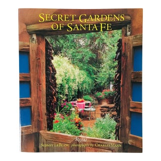 "2004 ""Secret Gardens of Santa Fe"" Rizzoli Art/Garden Book For Sale"