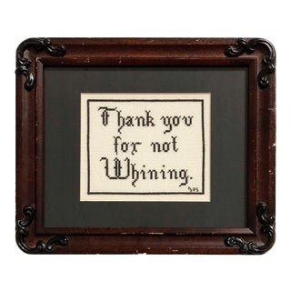 "Vintage ""Thank You for Not Whining"" Snarky Cross Stitch Art For Sale"