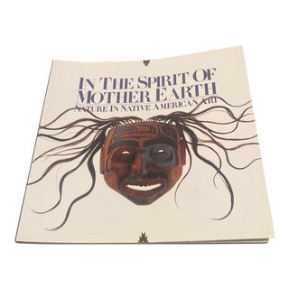 1990s In the Spirit of the Mother Earth - Nature in Native American Art Book For Sale
