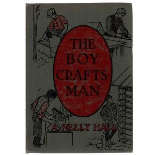 """The Boy Craftsman"" First Edition C. 1905"