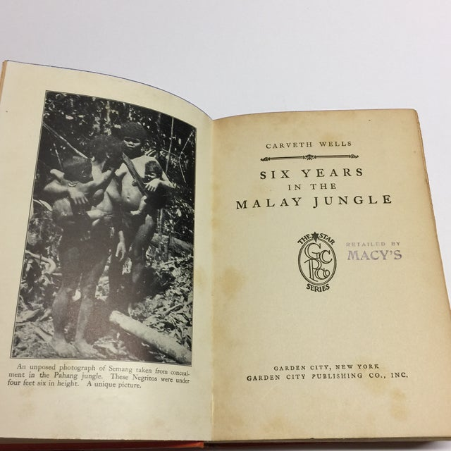 Six Years in the Malay Jungle by Carveth Wells. Garden City, NY: Garden City Publishing, 1925. Hardcover. 261 pp. Stamped...