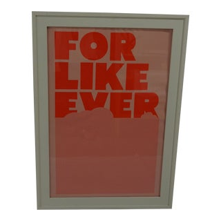 """For Like Ever"" Print Art"