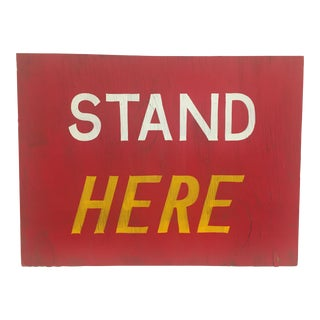 "Vintage ""Stand Here"" Red Wood Sign For Sale"
