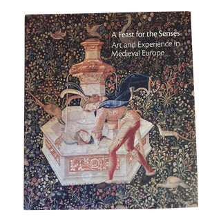 A Feast for the Senses, Art and Experience in Medieval Europe Book For Sale