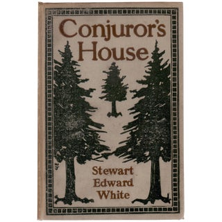 'Conjuror's House' Signed Book by Stewart Edward White For Sale