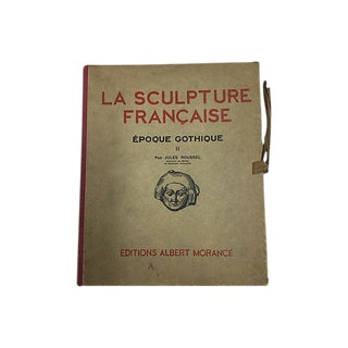 """La Sculpture Francaise Epoque Gothique II"" 1925 Book by Jules Roussel For Sale"