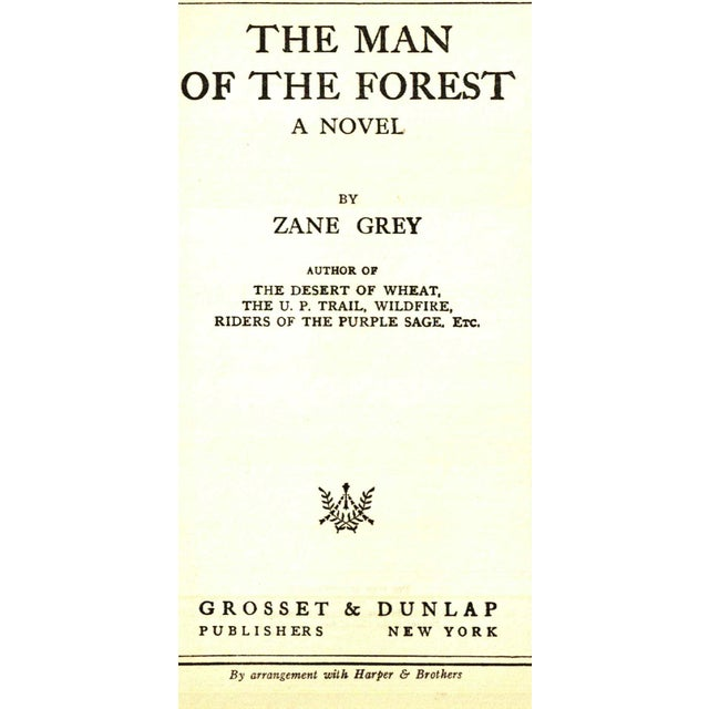 The Man of the Forest by Zane Grey. New York: Grosset & Dunlap, 1920. 383 pages. Hardcover.