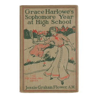 "1911 ""Grace Harlowe's Sophomore Year at High School: or the Record of the Girl Chums in Work and Athletics"" Collectible Book For Sale"