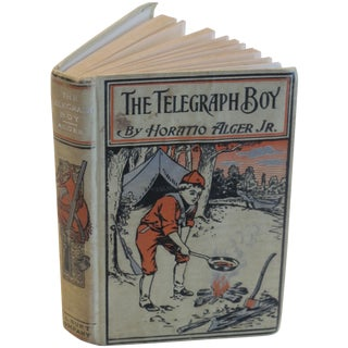 "Horatio Alger ""The Telegraph Boy"" 1909 Book For Sale"