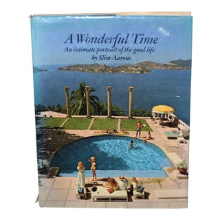 A Wonderful Time - an Intimate Portrait of the Good Life by Slim Aarons C.1974 For Sale