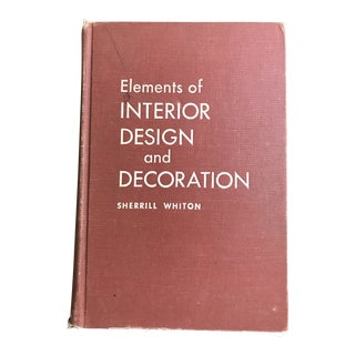 1960s Elements of Interior Design and Decoration Book by Sherrill Whiton For Sale
