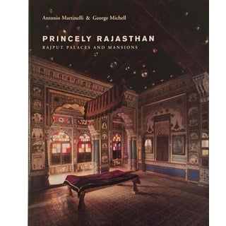 Princely Rajasthan, Rajput Palaces and Mansions, Antonio Martinelli & George Michell For Sale
