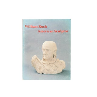 """William Rush: American Sculptor"" Ilustrated Book For Sale"