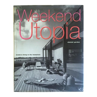 """ Weekend Utopia - Modern Living in the Hamptons "" 1st Edtn Hardcover Design Book For Sale"