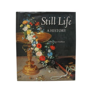 """""""Still Life, a History"""" Hard Cover Book by Sybille Ebert-Schifferer For Sale"""