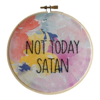 """""""Not Today Satan"""" 5"""" Hand Embroidery For Sale"""