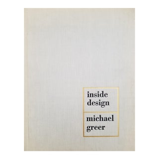 Inside Design by Michael Greer, First Edition 1962 For Sale