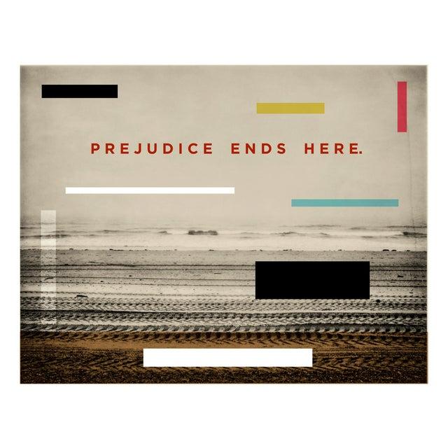 Prejudice Ends Here Original Photography Print For Sale