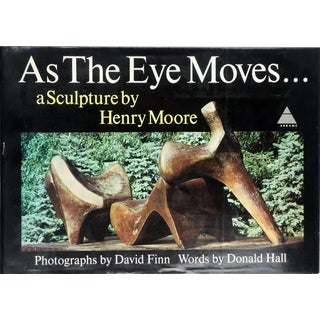 """As the Eye Moves... A Sculpture by Henry Moore"" Book For Sale"