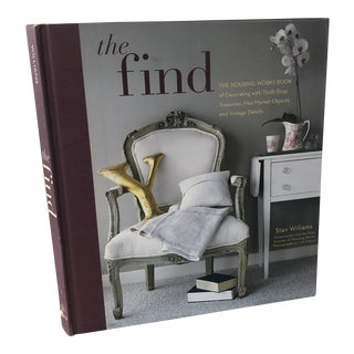 The Find: The Housing Works Book of Decorating With Thrift Shop Treasures Book For Sale
