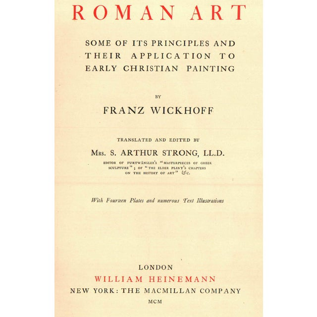 Roman Art: Some of Its Principles and Their Application to Early Christian Painting by Franz Wickhoff. London: William...
