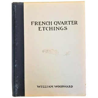 First Edition First Printing of French Quarter Etchings by W Woodward For Sale