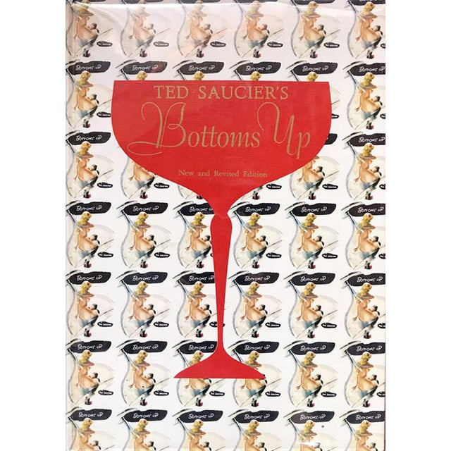 Ted Saucier's Bottoms Up: The Ultimate Cocktail Book With Over 200 Drinks For Sale