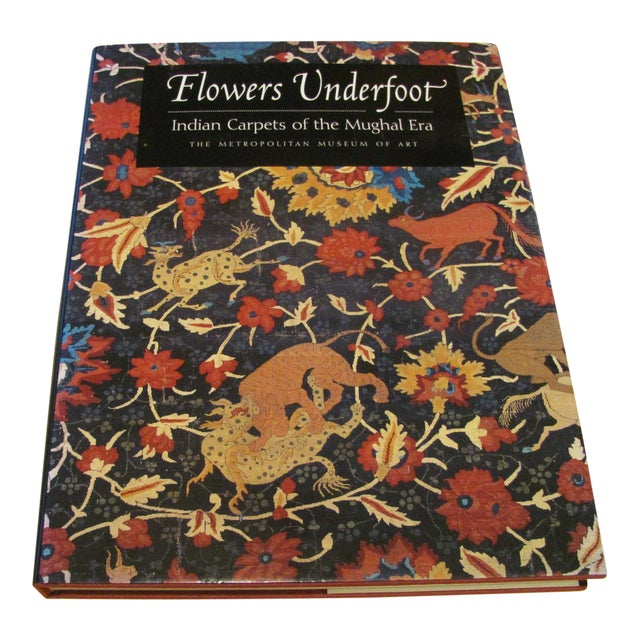 """""""Flowers Underfoot: Indian Carpets of the Mughal Era"""" Book by Daniel Walker For Sale"""