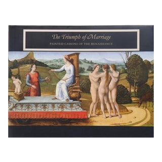 The Triumph of Marriage - Painted Cassoni of the Renaissance For Sale
