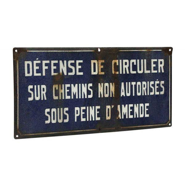 "Stamped ""Defense de circuler. Sur chemins non autorises sous peine d' amende."" Imported from Europe. Shows wear from age..."