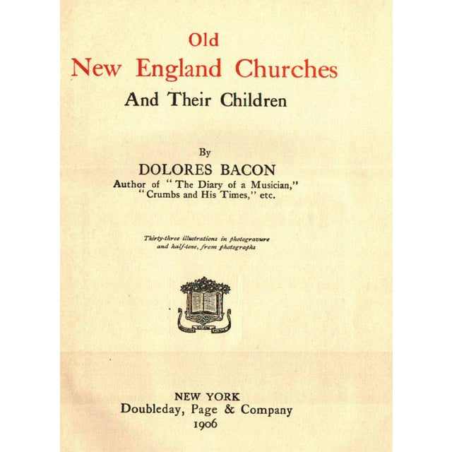 Old New England Churches and Their Children by Dolores Bacon. New York: Doubleday, Page & Company, 1906. 442 pages....