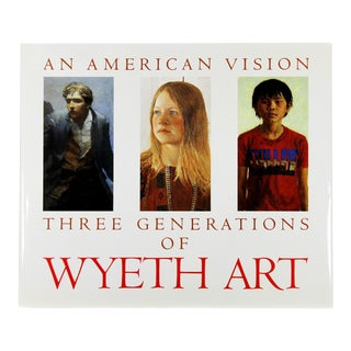 An American Vision: Three Generations of Wyeth Art, 1st Edition For Sale