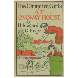 """1916 """"The Campfire Girls at Onoway House: Or the Magic Garden"""" Collectible Book For Sale"""