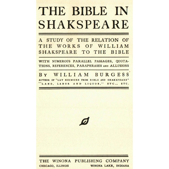The Bible In Shakespeare by William Burgess. Chicago, Illinois: The Winona Publishing Company, 1903. Hardcover. 288 pages.