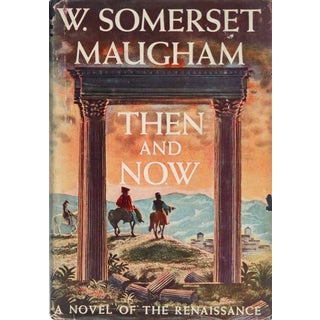 Then and Now by W. Somerset Maugham, First Edition 1946 For Sale