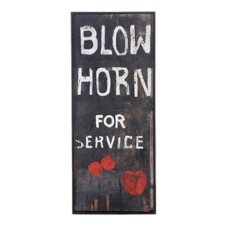 """""""Blow Horn for Service"""" Framed Folk Art Sign For Sale"""
