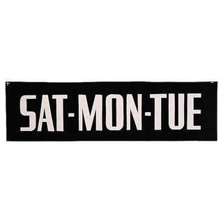 """Sat-Mon-Tue"" Sign For Sale"