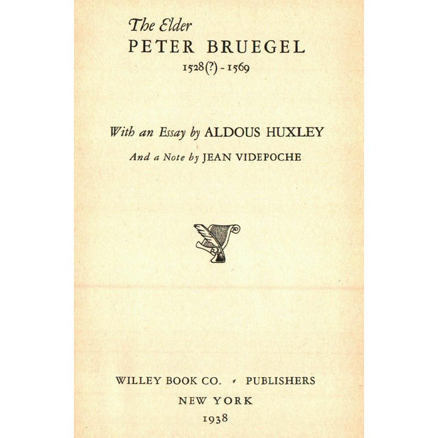 The Elder Peter Bruegel 1528-1569 by Aldous Huxley. New York: Willey Book Co, 1938. 1st Printing. 55 pages. Hardcover.