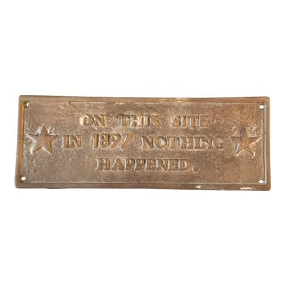 "Vintage Brass Door Sign ""on This Site in 1897 Nothing Happened "" For Sale"