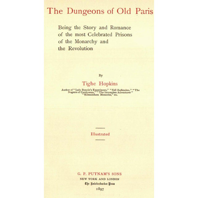 The Dungeons of Old Paris: The Story and Romance of the Most Celebrated Prisons of the Monarchy and the Revolution by...