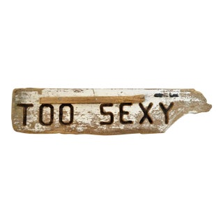 Too Sexy Wood Sign