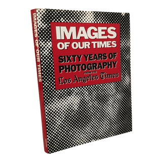 "1987 ""Images of Our Times"" First Edition Los Angeles Times Photography Book For Sale"