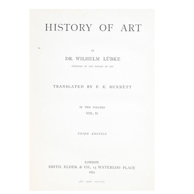 Refresh your coffee table with History of Art, V. I & II by Dr. Wilhelm Lubke. London: Smith, Elder & Co., 1874. 2 vols....