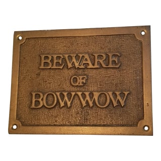 """Vintage """"Beware of Bow Wow"""" Brass Plaque/Sign For Sale"""