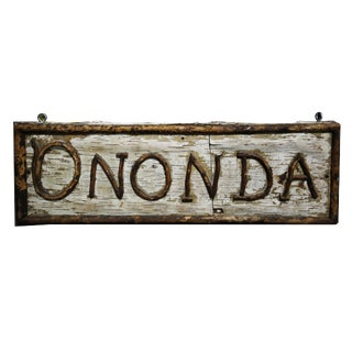 "Birch Bark & Branch ""Ononda"" Sign For Sale"